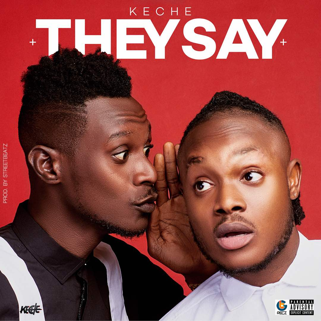 """They Say"", Keche Out With A New Single"