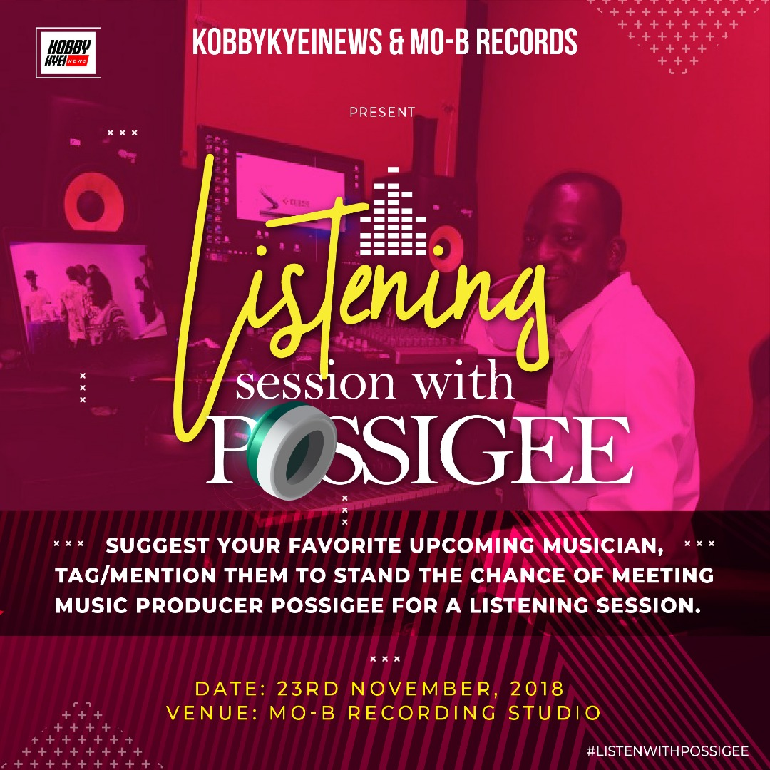 KobbykyeiNews In Collaboration With Mo-B Records Present Listening Session With Possigee.