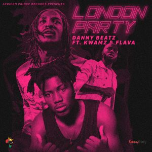 Danny Beatz_London Party_ft_Kwamz & Flava