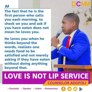 LOVE IS NOT LIP SERVICE  Written by Counselor Adofoli