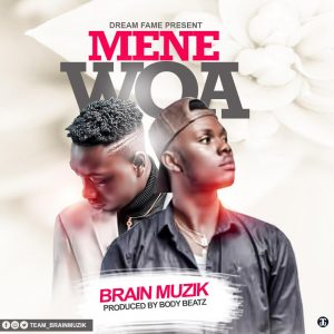 """Menewoa(Prod. By BodyBeatz)"" by Brain Music"