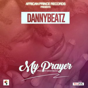 Danny Beatz_My Prayer Prod: Danny Beatz