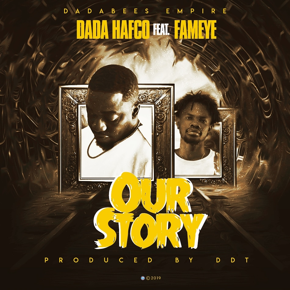 """OUR STORY""  Dada Halfco ft Fameye"