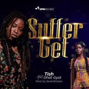 Suffer Get Ft Dhat Gyal (Prod.by Sevensnares)