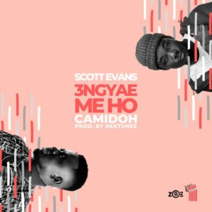 Scott Evans Features Camidoh On 'Engyae Me Ho'