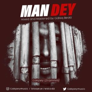 Gakpey Drops Debut Single 'Man Dey'